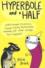 Hyperbole And A Half (Turtleback School & Library Binding Edition) by Allie Brosh (2013-10-29)