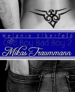 Mikas Traummann (Good Boy Bad Boy 2)