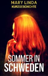 Sommer in Schweden: Kurzgeschichte