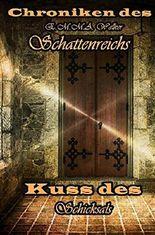 Kuss des Schicksals: Chroniken des Schattenreichs