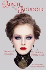 Birch in the Boudoir by Georges Grassal (2015-04-06)