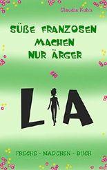 Lia - Süße Franzosen machen nur Ärger: Freche - Mädchen - Buch