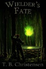 Wielder's Fate (Wielder Trilogy) by T.B. Christensen (2012-12-05)