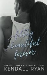 Filthy Beautiful Forever (Filthy Beautiful Lies) (Volume 4) by Kendall Ryan (2015-01-12)