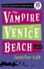 The Vampire of Venice Beach: A Novel (Two Pairs of Private Eyes Are Better Than One) by Jennifer Colt (2007-03-27)