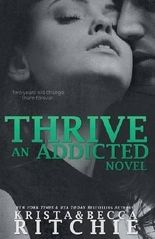 Thrive: Addicted, Book 2.5 by Krista Ritchie (2014-07-18)