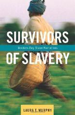 Survivors of Slavery: Modern-Day Slave Narratives by Laura T. Murphy (2014-03-25)