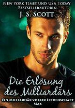 Die Erlösung des Milliardärs: Ein Milliardär voller Leidenschaft ~ Max (Buch 3)