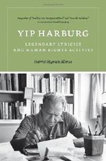 Yip Harburg: Legendary Lyricist and Human Rights Activist (Music/Interview) by Harriet Hyman Alonso (2012-12-03)
