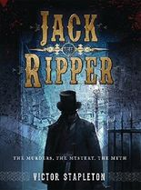 Jack the Ripper: The Murders, the Mystery, the Myth (Dramatis Personae) by Victor Stapleton (2014-10-21)