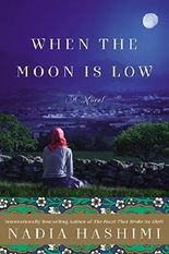 When the Moon Is Low: A Novel by Nadia Hashimi (2015-07-21)
