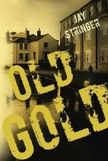 Old Gold (An Eoin Miller Mystery) by Jay Stringer (2012-07-24)