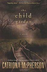 The Child Garden: A Novel by Catriona McPherson (2015-09-08)