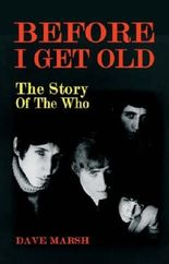 Before I Get Old: The Story of the Who by Dave Marsh (2003-09-16)