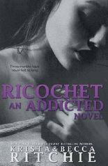 Ricochet: Addicted, Book 1.5 by Krista Ritchie (2013-08-01)