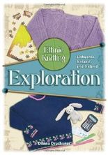 Ethnic Knitting Exploration: Lithuania, Iceland, and Ireland by Donna Druchunas (2009-03-16)