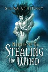 Stealing the Wind (Mermen of Ea) by Shira Anthony (2013-08-12)