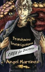 Brandywine Investigations: Open for Business by Angel Martinez (2016-04-24)