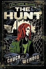 The Hunt (Atlanta Burns) by Chuck Wendig (2016-02-09)
