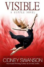 Visible (The Ripple Series) (Volume 4) by Cidney Swanson (2014-02-11)