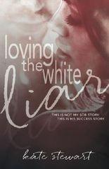 Loving The White Liar by Kate Stewart (2015-07-20)