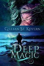 Deep Magic: A Mythological Romance