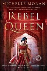Rebel Queen: A Novel by Michelle Moran (2016-01-05)