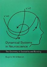Dynamical Systems in Neuroscience: The Geometry of Excitability and Bursting (Computational Neuroscience Series) by Eugene M. Izhikevich (2010-01-22)