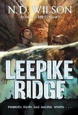 Leepike Ridge by N. D. Wilson (2008-07-22)