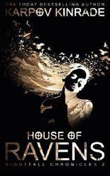 House of Ravens (The Nightfall Chronicles ) (Volume 2) by Karpov Kinrade (2015-03-31)