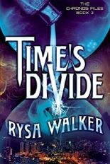 Time's Divide (The Chronos Files) by Rysa Walker (2015-10-20)