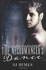 The Necromancer's Dance (The Beacon Hill Sorcerer) (Volume 1) by SJ Himes (2016-02-25)