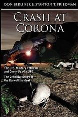 Don Berliner: Crash at Corona : The U.S. Military Retrieval and Cover-Up of a UFO - The Definitive Study of the Roswell Incident (Hardcover); 2010 Edition