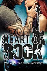 Heart of Rock - Wie küsst man einen Rockstar?