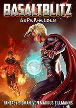 Superhelden (Wild Cat versus Basaltblitz 1)