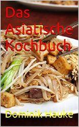 Das Asiatische Kochbuch