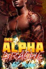 Ihr Alpha-Drache: Eine Übersinnliche Drachenwandler-Romanze (Ihr Motorrad-Drache 5)
