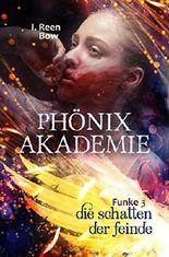 Phönixakademie - Die Schatten der Feinde