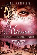 Milanna - Im Schatten der Vergangenheit: Historische Romanze