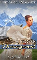 HISTORICAL ROMANCE: REGENCY ROMANCE: A Proper Arrangement (Duke Military Mail Order Bride Romance) (19th Century Victorian Romance Short Stories)