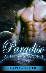 ROMANCE: Paradiso (Paranormal BBW Scifi Alien Mail Order Bride Romance) (BWWM Alpha Male Pregnancy Short Stories)