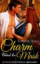 Romance: Charm Behind the Mask (Historical Regency) (Clean and Wholesome Fiction)