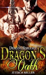 Dragon Romance: Dragon's Oath (Paranormal Fantasy Historical Alpha Dragon Shifter Romance) (BBW Taboo Interracial Shape Shifter Pregnancy Short Stories)