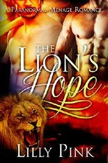 The Lion's Hope: A Paranormal Menage Romance