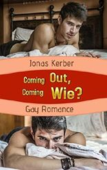 Coming out, coming wie? (Gay Romance)