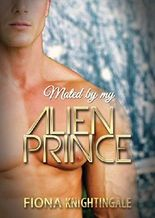 ALIEN ROMANCE: Mated by my Alien Prince (BBW Alpha Male Romance) (Contemporary Science Fiction Paranormal Fantasy Short Stories)