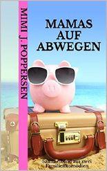 Mamas auf Abwegen: Sammelband (German Edition)
