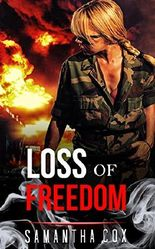MILITARY ROMANCE: Loss Of Freedom (An Alpha Male Bady Boy Navy SEAL Contemporary Mystery Romance Collection) (Military Romance Short Stories)