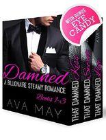 BILLIONAIRE ROMANCE: The Damned Series (Contemporary Alpha Male Romance Box Set) (New Adult Billionaire Steamy Romance Short Stories)