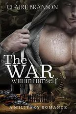 MILITARY ROMANCE: The War Within Himself (Alpha Bad Boy Marine Army Seal) (Contemporary Military Suspense & Thriller Romance)